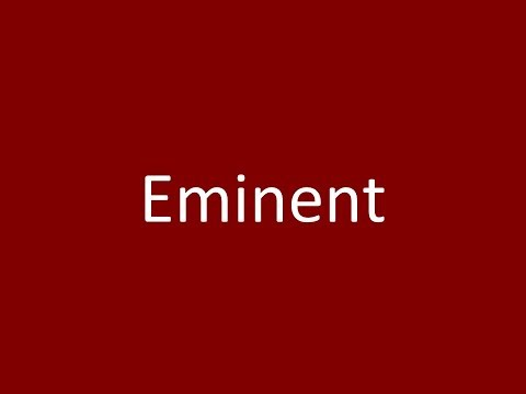 Eminent Meaning Definition Pronunciation Example Synonym Antonyms