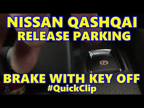 Nissan Qashqai J11 Electronic Parking Brake Disable When Key Is Off #QuickClip