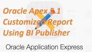 Oracle Apex 5.1 BI Publisher تقرير مخصصة وفقا تخطيط الطباعة