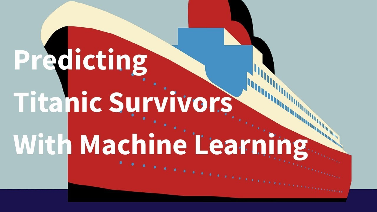 Predicting Titanic Survivors With Machine Learning - YouTube