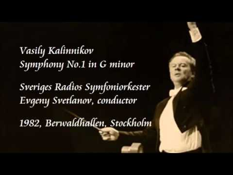 Kalinnikov  Symphony No 1 in G minor   Svetlanov   Swedish Radio Symphony Orchestra
