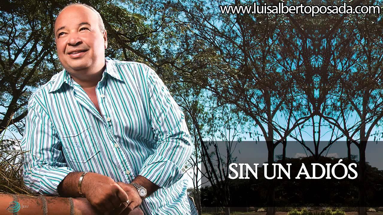 Sin un adiós   Luis Alberto Posada