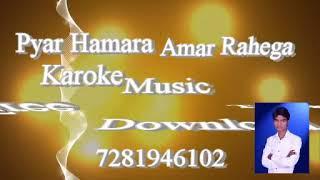 Pyar Hamara Amar Rahega karaoke free music track DJ remix