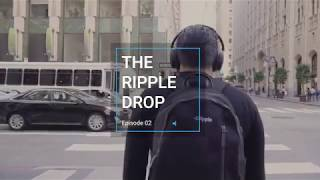 The Ripple Drop - Episode 2