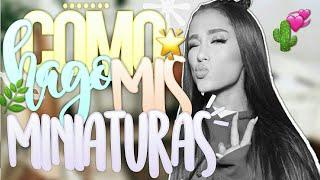 Como Hago Mis Miniaturas🤗#2 ft.Ana Edits|Pau•Edition's