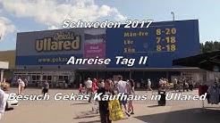 Schweden 2017 - 02 Anreise Tag II  und besuch Gekäs Kaufhaus in Ullared