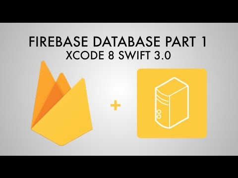 Firebase Database In Xcode 8 (Swift 3) - Part 1/3