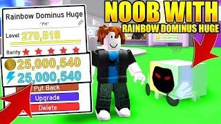 NOOB WITH RAINBOW DOMINUS HUGE! 25 MILLION STATS! BREAKS PET SIMULATOR! (Roblox)