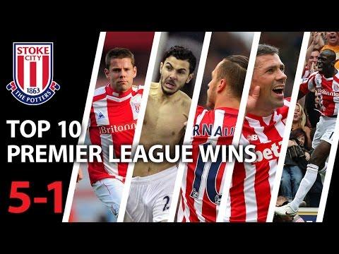 Stoke City FC Top 10 Premier League Wins (5-1)
