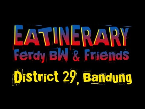 Eatinerary Ep 5 : District 29, Bandung