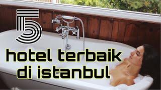 Turki Istanbul 5 Hotel Terbaik