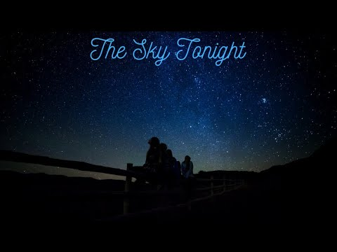 Sky Tonight - March 24, 2020 - Learn About What You See In The Night Sky