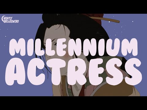 Satoshi Kon and Why Love Is All You Need: Ep. 2  Millennium Actress