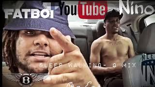 Fatboi Ft. Nino - Sleep Walking G-Mix