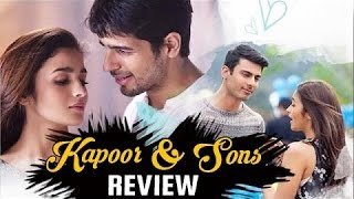Kapoor & Sons: Movie Review | Alia Bhatt, Sidharth Malhotra & Fawad Khan