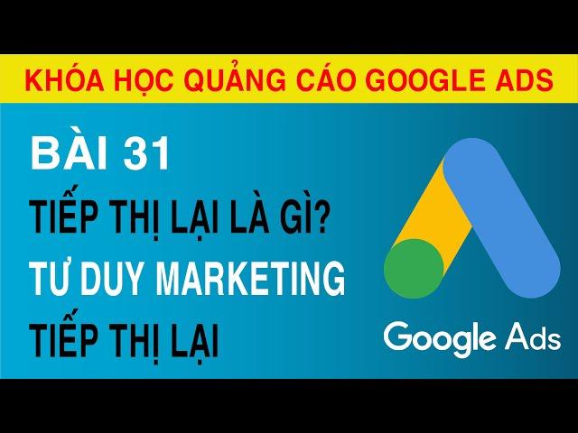 [Tuyên Trần] [Bài 31] Tiếp Thị Lại Trên Mạng Hiển Thị Google ADS