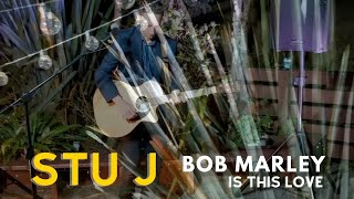 Is This Love - Bob Marley Cover (live take)