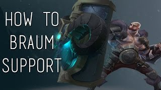 How To Play Braum Support | League of Legends | Champion Guide