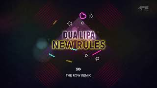 Dua Lipa New Rules THE ROW Remix Audio Only