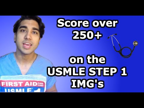 How To Score Over 250 On The USMLE Step1 For IMG's