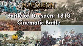 BATTLE OF DRESDEN, 1813   NAPOLEON TOTAL WAR CINEMATIC BATTLE