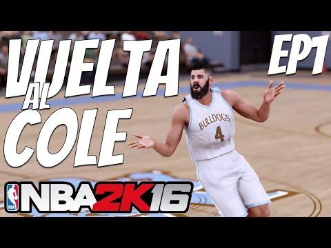 LA VUELTA AL COLE DEL CANIJO | NBA 2K16 Ep 1