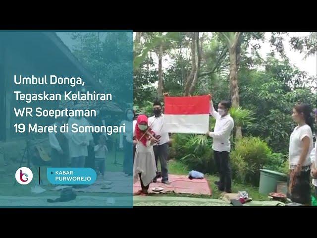 Umbul Donga, Tegaskan Kelahiran WR Soeprtaman 19 Maret di Somongari