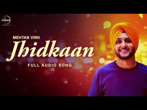 Jhidkaan (Full Audio Song) | Mehtab Virk | Punjabi Song Collection | Speed Records