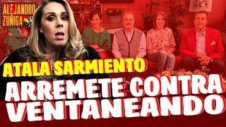 ATALA SARMIENTO FUERA DE VENTANEANDO!!!
