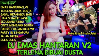 Download lagu DJ EMAS HANTARAN V2 || TERLENA DIBUAI DUSTA || SPECIAL REQUEST LHIEA KALIA & IMAM SAFEI FROM DAYUNG