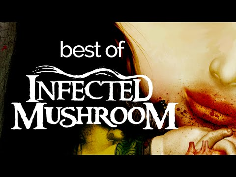 Best of Infected Mushroom — Extended Mix from The Gathering to Army of Mushrooms (2h40m)