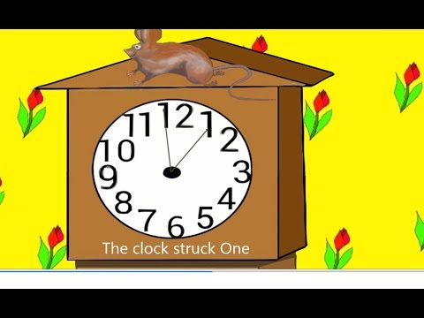 Hickory Dickory Dock , the mouse ran up the clock