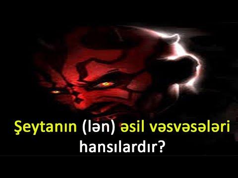 Şeytanın (lən) əsil vəsvəsələri hansılardır?