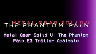 Metal Gear Solid V: E3 2015 Trailer Analysis or Words That Kill: Pain in Language