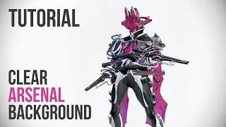 Warframe | Clean Arsenal Background Tutorial