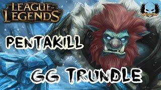 league of legends   pentakill gg trundle