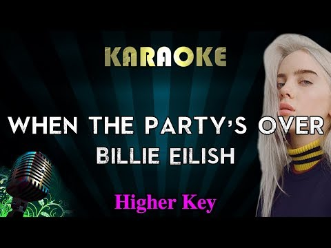 Billie Eilish - When The Party's Over (HIGHER Key Karaoke Instrumental)