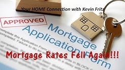 Mortgage & Real Estate: This is an Historic Time as Mortgage Rates Fell Again!