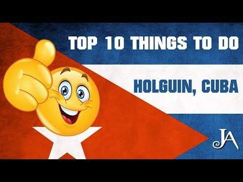 TOP 10 things to do in Holguin, Cuba
