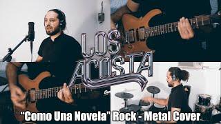 🤠🤘 Como Una Novela | ROCK - METAL Cover | LOS ACOSTA | Desde Casa