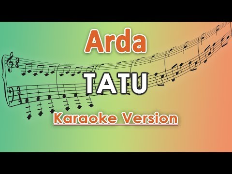 Arda - Tatu (Karaoke Lirik Tanpa Vokal) By Regis