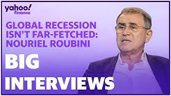 A global recession doesn't look too far fetched: Nouriel Roubini