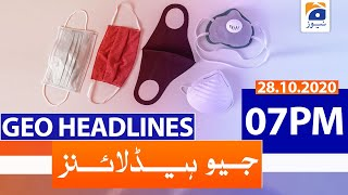Geo Headlines 07 PM | 28th October 2020