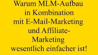 Warum Du Dein MLM mit E-Mail-Marketing und Affiliate Marketing kombinieren solltest