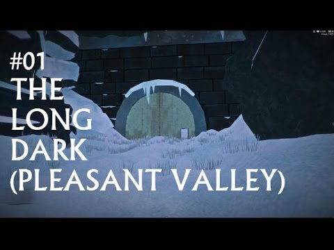 The Long Dark  Pleasant Valley NEW MAP EP01  YouTube