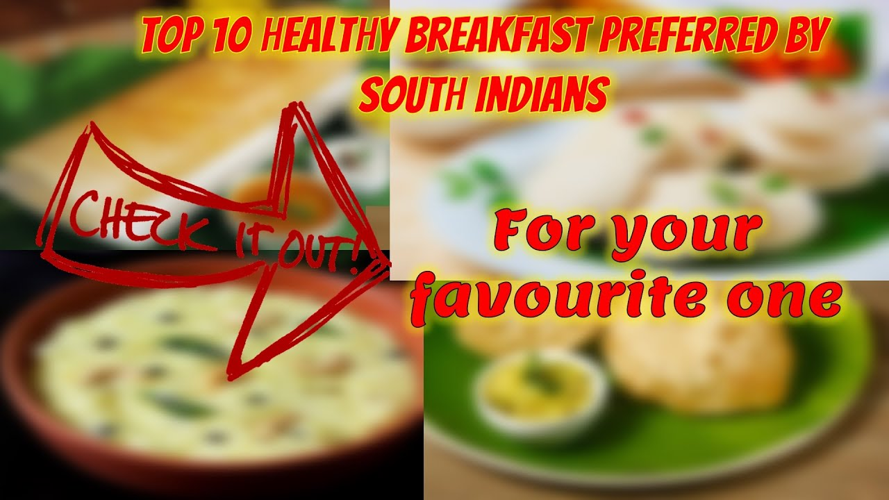 Top 10 south Indian breakfast | Check out for your favourite breakfast