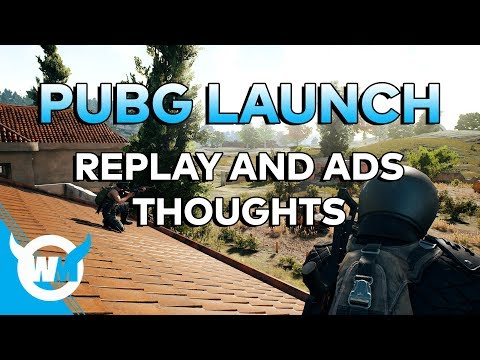 PUBG: Launch Ready? Replays and ADS Thoughts - BATTLEGROUNDS GAMEPLAY