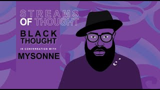 Streams Of Thought: Black Thought In Conversation With Mysonne