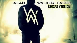 Remix and Dj - Alan Walker | Faded Reggae Version