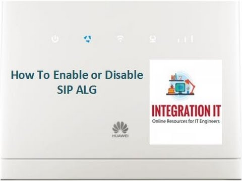 How to Enable or Disable SIP ALG in Huawei 4G Router - INTEGRATION IT